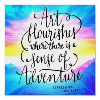"""Art and Adventure Script Life Quote Poster 12"""""""