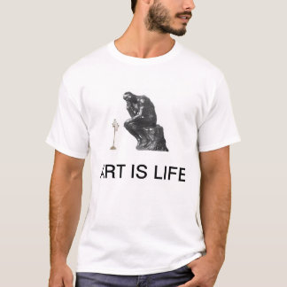 ART ARE LIFE, HUMOUR T-Shirt