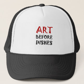 Art Before Dishes Trucker Hat