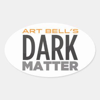 Art Bell's Dark Matter Oval Sticker