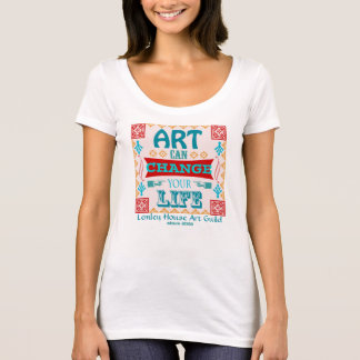 Art Can Change Your Life T-Shirt