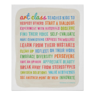 Art Classes Teach Kids // 20 x 24 Poster