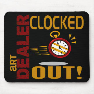 Art Dealer Clocked Out Mouse Pad