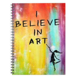 Art Fairy: I Believe In Art Colorful Notebook