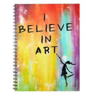 Art Fairy: I Believe In Art Colorful Notebook