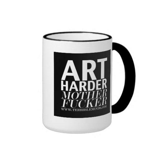 ART HARDER, MOTHERF***KER -- Coffee Mug