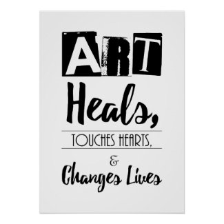 Art Heals, Touches Hearts, and Changes Lives Poster