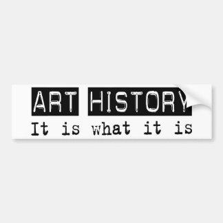 Art History It Is Car Bumper Sticker
