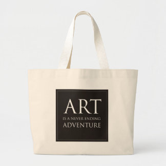 Art Is A Never Ending Adventure Large Tote Bag