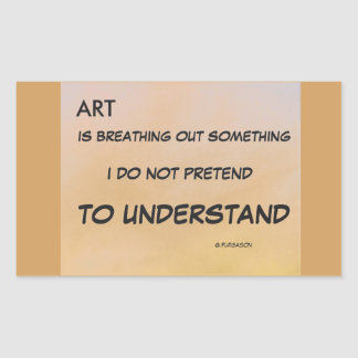 ART IS BREATHING OUT RECTANGULAR STICKER
