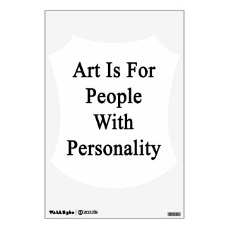 Art Is For People With Personality Wall Skin