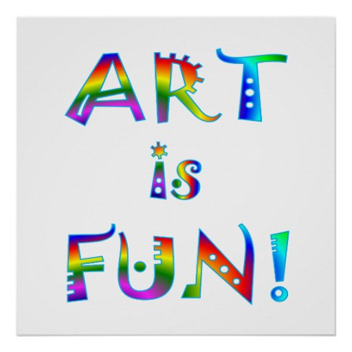 Art is Fun - Starting at $11.80 Poster