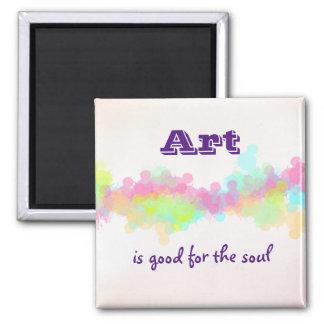 Art is Good For The Soul on Watercolor Splash Magnet