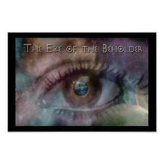 Art is in the Eye of the Beholder Poster