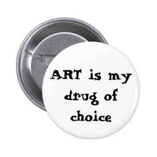 ART is my drug of choice Button
