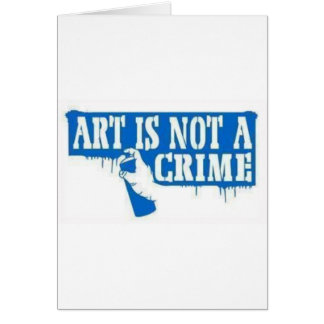 Art is Not a Crime Card