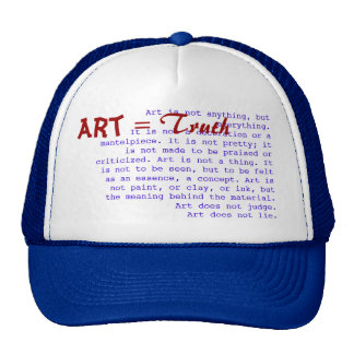 Art is not anything, but everything. trucker hat