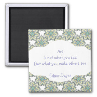 Art is not what you see Degas quote Star Design Magnet