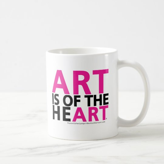 ART IS OF THE HEART Coffee Mugs