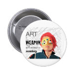 Art is the Weapon Pinback Button