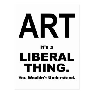 ART: It's a Liberal Thing Postcard