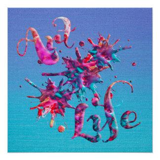 Art Life Colorful Paint Splatter Whimsical Artsy Poster