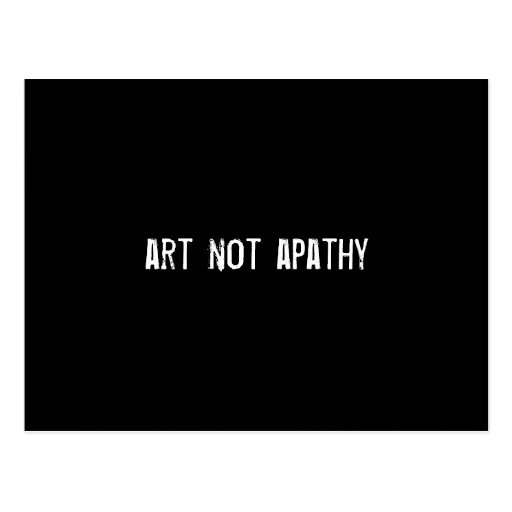 art not apathy postcard
