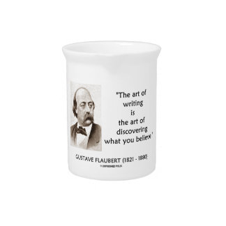Art Of Writing Is Art Of Discovering What Believe Beverage Pitcher