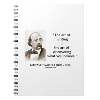 Art Of Writing Is Art Of Discovering What Believe Note Books