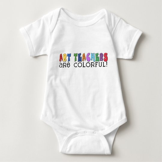Art Teachers Are Colorful Baby Bodysuit