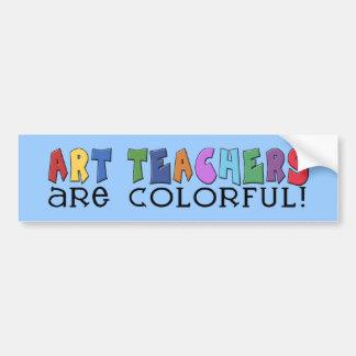 Art Teachers Are Colorful Car Bumper Sticker