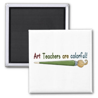 Art Teachers Are Colorful Tshirts and Gifts 2 Inch Square Magnet