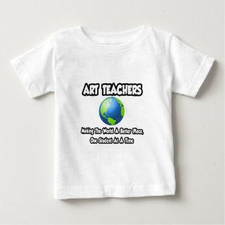Art Teachers...Making the World a Better Place Baby T-Shirt