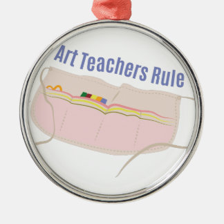 Art Teachers Rule Round Metal Christmas Ornament