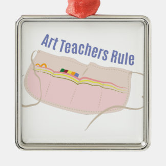 Art Teachers Rule Square Metal Christmas Ornament