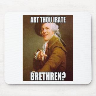 Art Thou Irate Mouse Pad