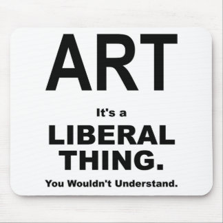 ARTE: Es una cosa liberal Alfombrilla De Ratón