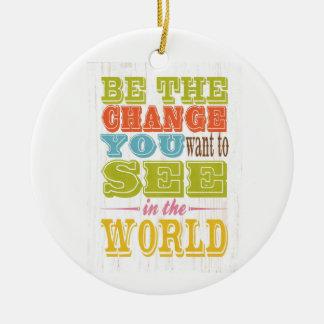 Arte inspirado - sea el cambio que usted quiere ornaments para arbol de navidad
