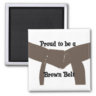 Artes marciales orgullosos ser una correa de Brown Imán Cuadrado