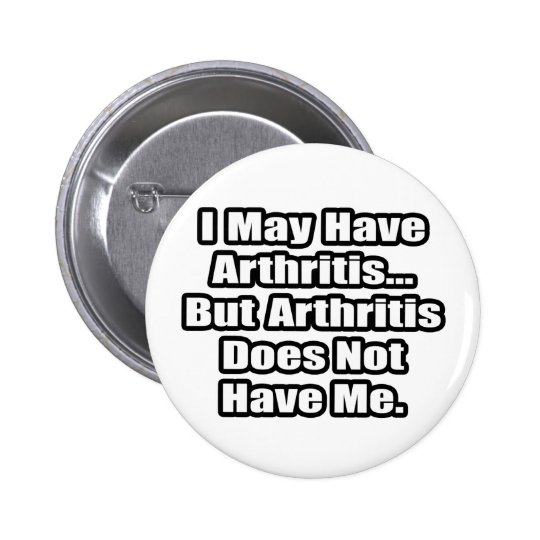 Arthritis Fighting Quote Pinback Button
