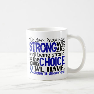 Arthritis How Strong We Are Coffee Mug