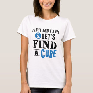 Arthritis Lets Find A Cure Womens T-shirt