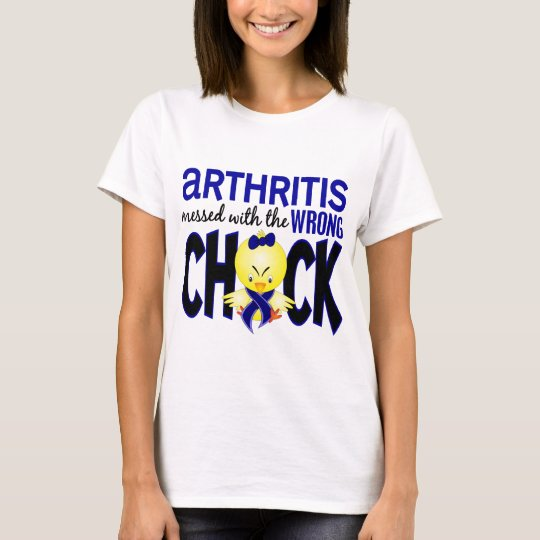 Arthritis Messed With The Wrong Chick T-Shirt