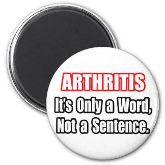 Arthritis...Not a Sentence 2 Inch Round Magnet