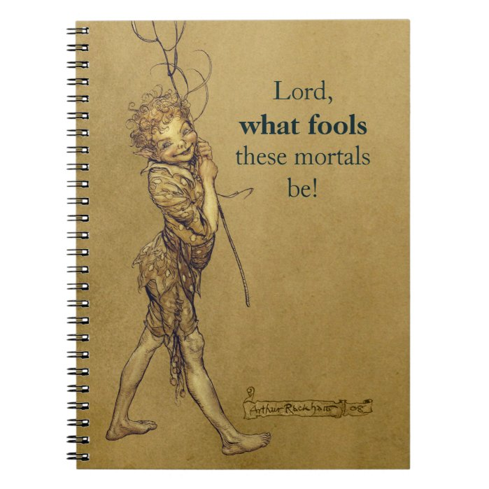 Arthur Rackham Puck Lord what fools CC0576 Notebook