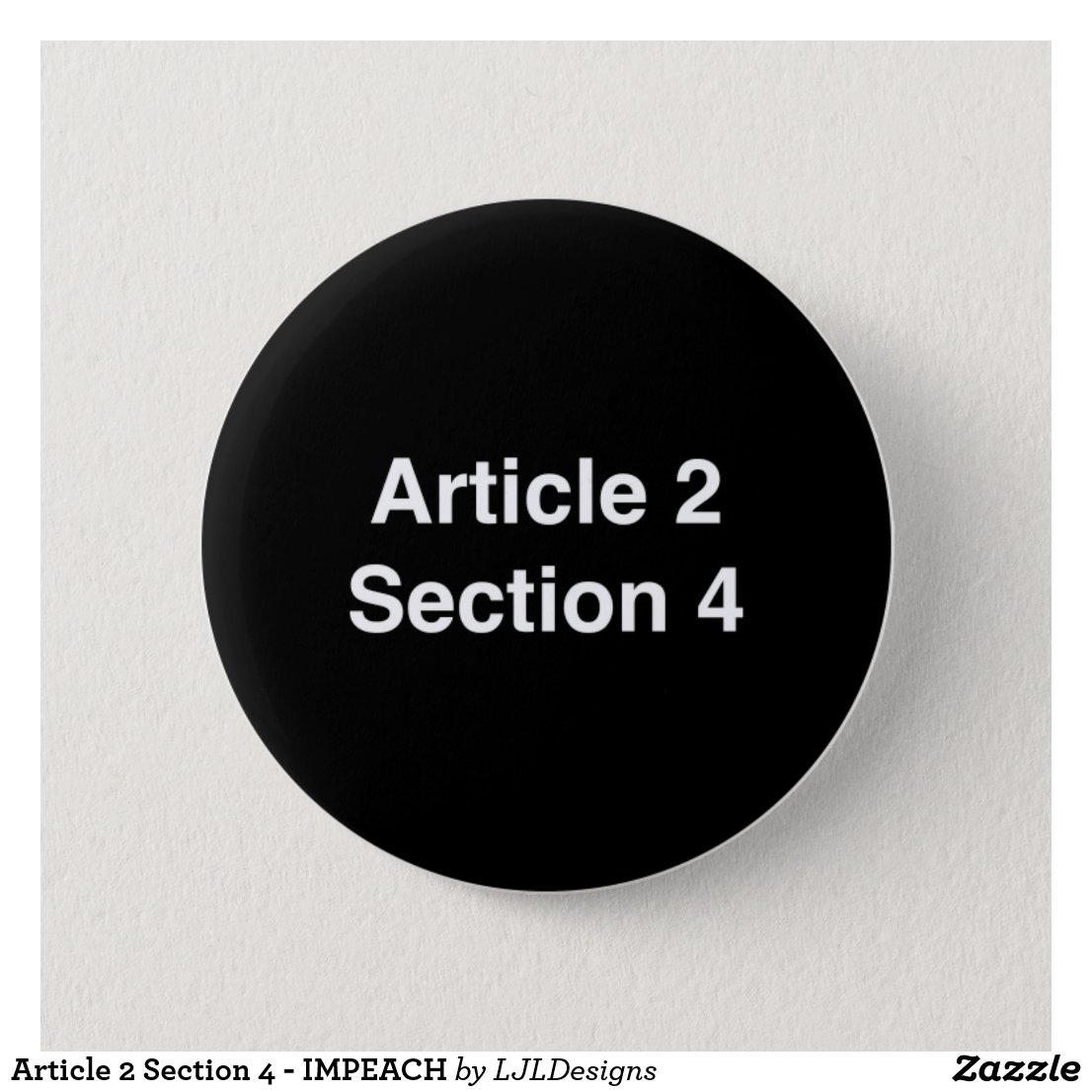 Article 2 Section 4 - IMPEACH Pinback Button