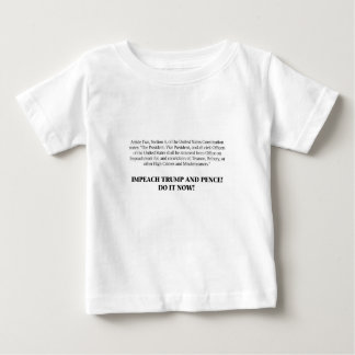 Articles of Impeachment — Impeach Trump and Pence Baby T-Shirt