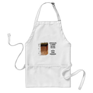 Articulate A Vision Before You Dig ... Horizons Adult Apron