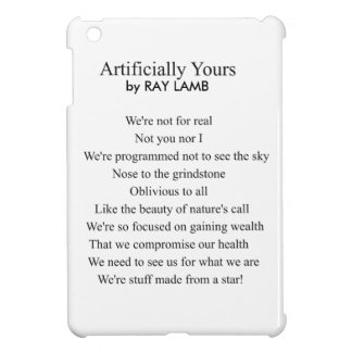 Artifically Yours, a Poem by RAY LAMB Case For The iPad Mini