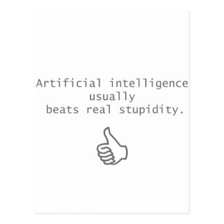 artificial intelligence beats real stupidity postcard